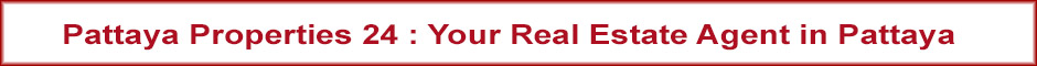 Pattaya Properties 24 : Your Real Estate Agent Pattaya